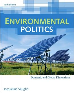 Environmental Politics: Domestic and Global Dimensions