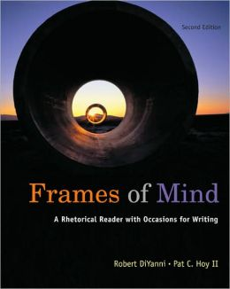 Frames of Mind: A Rhetorical Reader (with 2009 MLA Update Card)