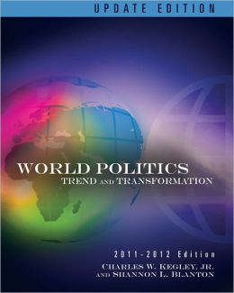 World Politics: Trends and Transformations, 2011-2012