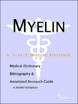 Myelin - a Medical Dictionary, Bibliography, and Annotated Research Guide to Internet References
