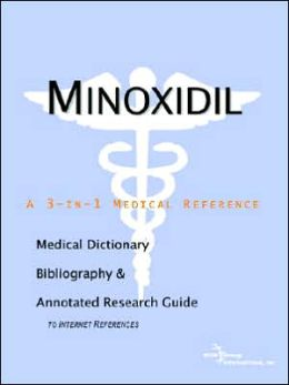 Minoxidil - a Medical Dictionary, Bibliography, and Annotated Research Guide to Internet References