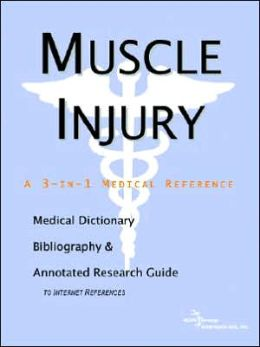 Muscle Injury - a Medical Dictionary, Bibliography, and Annotated Research Guide to Internet References
