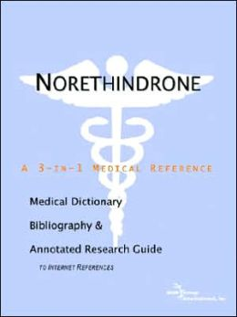 Norethindrone - a Medical Dictionary, Bibliography, and Annotated Research Guide to Internet References