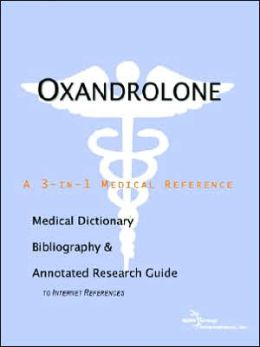 Oxandrolone - a Medical Dictionary, Bibliography, and Annotated Research Guide to Internet References