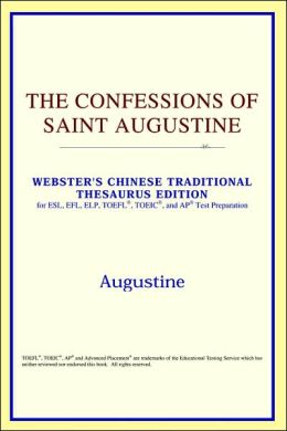 The Confessions of Saint Augustine: Webster's Chinese-Traditional Thesaurus Edition