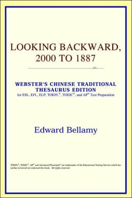 Looking Backward, 2000 to 1887: Webster's Chinese-Simplified Thesaurus Edition
