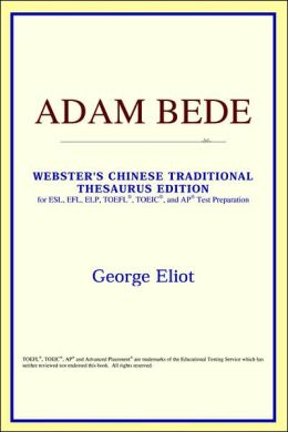 Adam Bede: Webster's Chinese-Simplified Thesaurus Edition