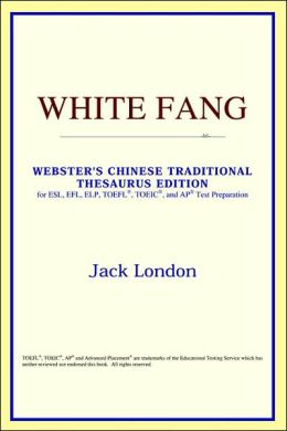 White Fang: Webster's Chinese-Traditional Thesaurus Edition