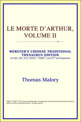 Le Morte D'Arthur: Webster's Chinese-Traditional Thesaurus Edition