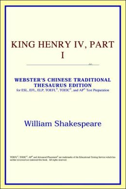 King Henry IV, Part I: Webster's Chinese-Simplified Thesaurus Edition