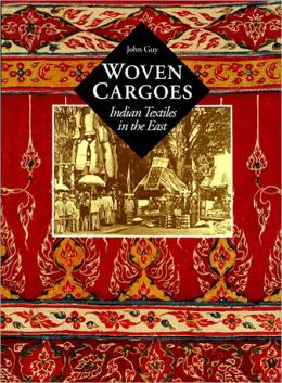 Woven Cargoes: Indian Textiles in the East