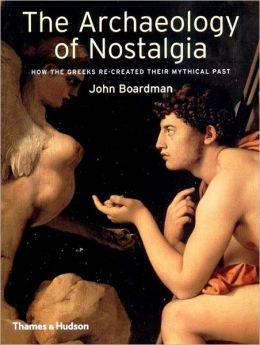The Archaeology of Nostalgia