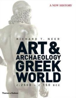 Art & Archaeology of the Greek World: A New History, C.2500-C.150 Bce