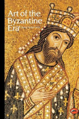 Art of the Byzantine Era (World of Art)