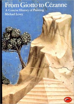 From Giotto to Cezanne: A Concise History of Painting (World of Art)