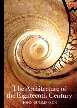 The Architecture of the Eighteenth Century (World of Art)