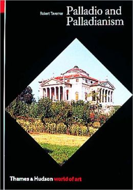 Palladio and Palladianism (World of Art)