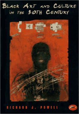 Black Art and Culture in the 20th Century (World of Art) Richard J. Powell