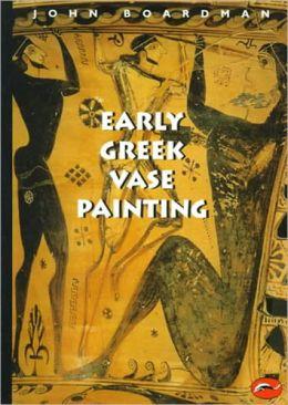 Early Greek Vase Painting: 11th to 6th Centuries B. C. (World of Art)