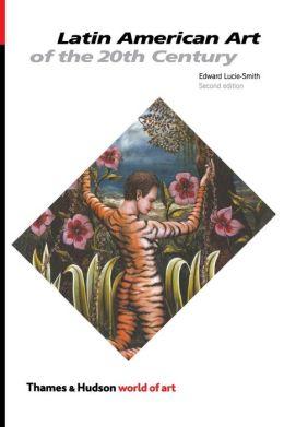 Latin American Art of the Twentieth Century ( World of Art Series)