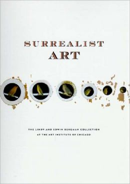 Surrealist Art: The Lindy and Edwin Bergman Collection at the Art Institute of Chicago (World of Art Series)