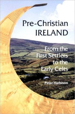 Pre-Christian Ireland: From the First Settlers to the Early Celts
