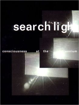 Searchlight: Consciousness at the Millennium