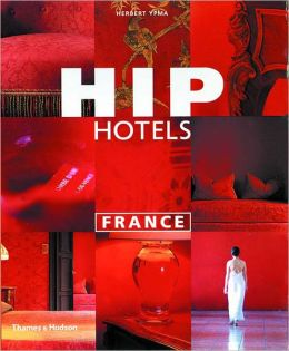 Hip Hotels: France
