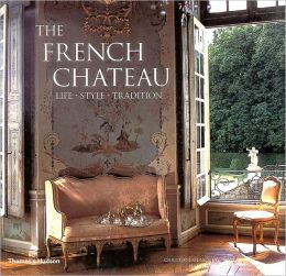 The French Chateau: Life Style Tradition