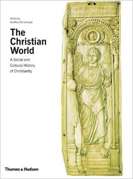 The Christian World: A Social and Cultural History of Christianity