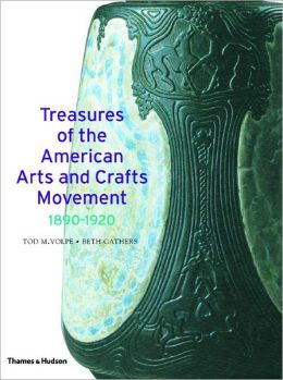 Treasures of the American Arts and Crafts Movement: 1890-1920
