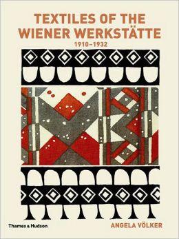 Textiles of the Wiener Werkstatte 1910-1932