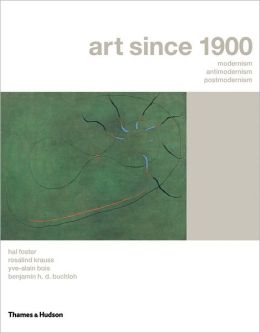Art Since 1900: Modernism, Antimodernism, Postmodernism, Volumes 1- 2 (College Text Paperback Two-Volume Edition)