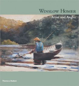 Winslow Homer: Artist and Angler