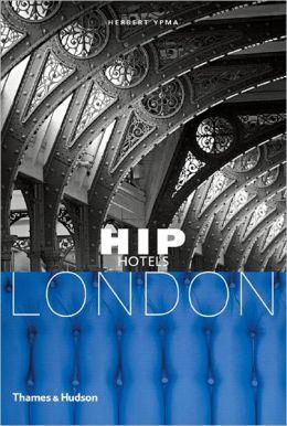 Hip Hotels: London