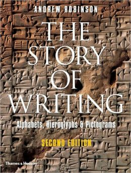 The Story of Writing: Alphabets, Hieroglyphs, & Pictograms