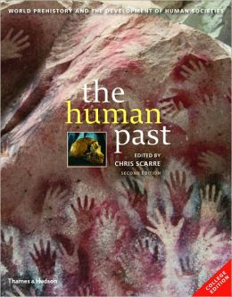 The Human Past: World Prehistory & the Development of Human Societies
