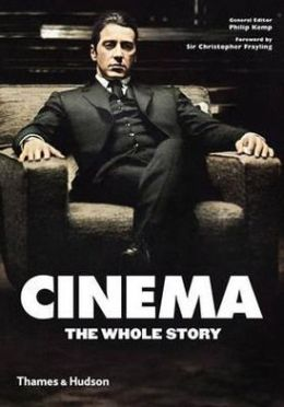 Cinema: The Whole Story. Philip Kemp and Christopher Frayling