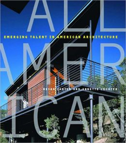 All American: Emerging Talent in American Architecture