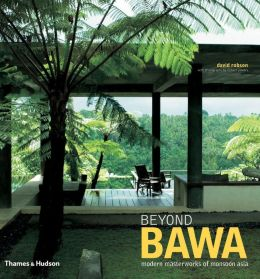 Beyond Bawa: Modern Masterworks of Monsoon Asia