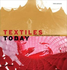 Textiles Today: A Global Survey of Trends and Traditions