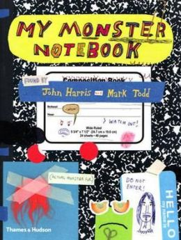 My Monster Notebook. John Harris and Mark Todd