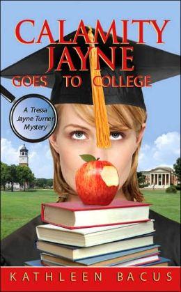 Calamity Jayne Goes to College: A Tressa Jayne Turner Mystery