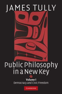 Public Philosophy in a New Key: Volume 1, Democracy and Civic Freedom
