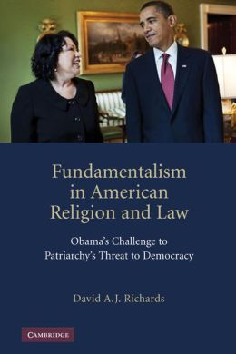 Fundamentalism in American Religion and Law: Obama's Challenge to Patriarchy's Threat to Democracy