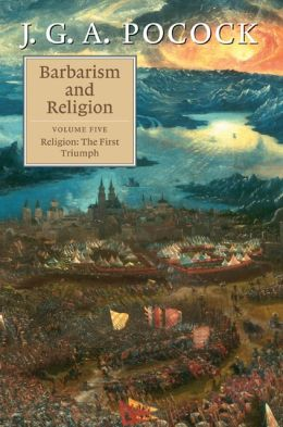 Barbarism and Religion: Volume 5, Religion: the First Triumph