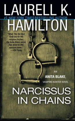 Narcissus in Chains (Anita Blake Vampire Hunter Series #10)