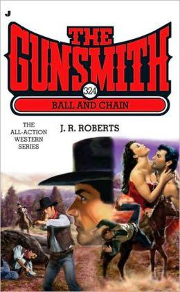The Gunsmith 324: Ball and Chain