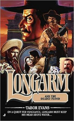 Longarm and the Deadly Flood (Longarm Series #379)