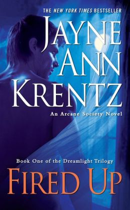 Fired Up: Book One of the Dreamlight Trilogy (Arcane Society Series #7)